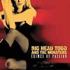 Crimes of Passion Used - Good [ Audio CD ] Big Head Todd & The Monsters