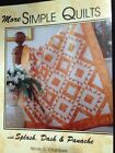 More Simple Quilts with Splash Dash and Panache by Nicole C Chambers Patterns
