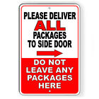 Deliver Package Side Door Arrow Right Do Not Leave Here Metal Sign 5 SIZES SI179