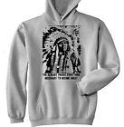 NATIVE AMERICAN INDIAN YOU ALREADY QUOTE NEW COTTON GREY HOODIE