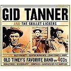 Tanner Gid & The Skillet Licke - Old Timey's Favorite Band NEW CD