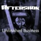 Aftershok - Unfinished Business (CD Used Very Good)