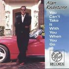 You Cant Take It With You When You Go - Alan Redstone (CD Used Very Good)