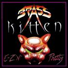 Brass Kitten 'E-Z 'N' Pretty' 2017 Reissue - Glam Metal, Hair Metal