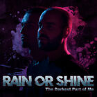 Rain Or Shine - Darkest Part Of Me (CD Used Very Good)