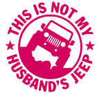 This Is Not My Husbands Jeep funny Car Truck Suv vinyl sticker decal