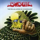 Budgie - Youre All Living In Cuckooland (CD Used Very Good)
