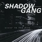 Livin' In The City by Shadow Gang (CD, 1997, SMT Records)