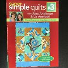 Super Simple Quilts 3 Alex Anderson Liz Aneloski 9 Pieced Projects