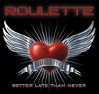 Roulette - Better Late Than Never (CD Used Very Good)