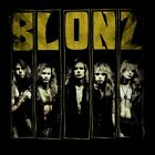 Blonz 'S/T' 2018 Reissue + Bonus Track AOR, Hair Metal, Lynch Mob, Hardline