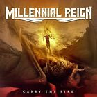 Millennial Reign - Carry The Fire [CD]