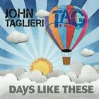 John Taglieri - Days Like These [CD]