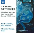 ark Glanville - A Yiddish Winterreise (A Holocaust Survivors Journey [CD]