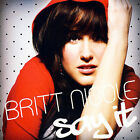 Say It by Britt Nicole (CD, May-2007, Sparrow Records)