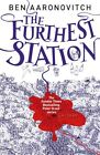 Ben Aaronovitch THE FURTHEST STATION Subterranean Press Signed LTD HC DJ PC