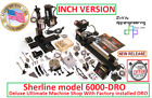 Sherline 6000-DRO Ultimate factory installed DRO Machine Shop INCH version