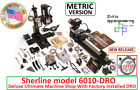 Sherline 6010-DRO Ultimate factory installed DRO Machine Shop METRIC version