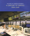 The Port of London Authority: A Century of Service 1909-2009, Nigel John Watson,