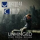 Unruly Child - Unhinged, Live from Milan (Deluxe Edition) [CD]