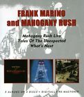 Frank Marino and Mahogany Rush - Live / Tales of the Unexpected / Whats Next