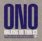 Ono : Walking on Thin Ice CD