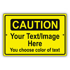 Caution Personalized Text And Image Custom Design Novelty Aluminum Metal Sign