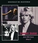 Tommy Shaw - Girls With Guns / What If [CD]