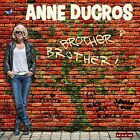 Anne Ducros cd Brother? Brother! NEW Sealed France Jazz 2017 Adami Rec STING