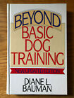Beyond Basic Dog Training  New Updated Edition by Diane L Bauman