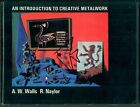 AN INTRODUCTION TO CREATIVE METALWORK WALLS+NAYLOR SIGNED 1972 RINGS PENDANTS