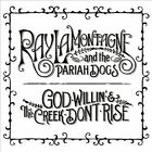 God Willin' & the Creek Don't Rise [Digipak] by Ray LaMontagne and the Pariah...