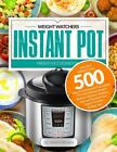 500 Weight Watchers Instant Pot Freestyle Cookbook Healthy Weight Loss PDF