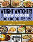 Weight Watchers Slow Cooker Cookbook 2020 The Complete Weight Watcher PDF