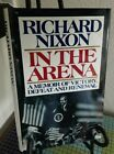 In The Arena by Richard Nixon Hardcover 1st Edition Signed with Dust Jacket