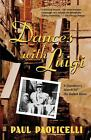 Dances with Luigi A Grandsons Search for His Italian Roots by Paul E Paolicel