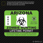Arizona Zombie Hunting Permit Sticker Die Cut Decal USA outbreak response