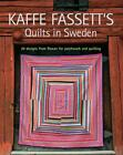 Kaffe Fassetts Quilts in Sweden 20 Designs from Rowan for Patchwork Quilting