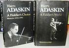 A FIDDLERS WORLD  CHOICE Harry Adaskin 2 Volumes Autobiography Signed