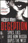 Edward Lucas DECEPTION SPIES LIES AND HOW RUSSIA DUPES THE WEST 1st Ed SC Boo