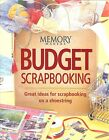 Memory Makers Budget Scrapbooking Ideas Tips And Tricks NEW 33006
