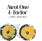 Owl Hours [11 Tracks] * by AWOL One (Rap)/Awol One & Factor (CD, Jul-2009,...