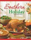 **SOUTHERN HOLIDAY Cooking!!!   (Hardcover& Spiral Bound) 2010 Pub Int'l