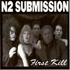 N2 SUBMISSION - First Kill  CD The Impaler Detroit!