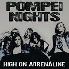 Pompei Nights 'Hight On Adrenaline' CD (Great New Sleaze/ Hard Rock)