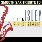 NEW - Smooth Sax Tribute to the Isley Brothers by Tribute Sounds