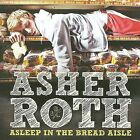 NEW - Asleep in the Bread Aisle by Asher Roth