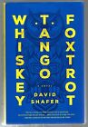 SIGNED & LINED Whiskey Tango Foxtrot by David Shafer 1st Edition 1st Printing