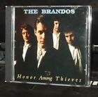 THE BRANDOS HONOR AMONG THIEVES CD RARE OUT OF PRINT
