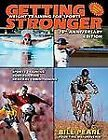 Getting Stronger : Weight Training for Sports by Bill Pearl (2005, Paperback)